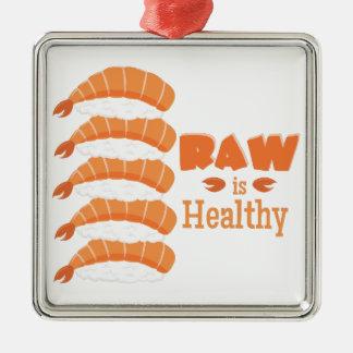 Raw Healthy Metal Ornament