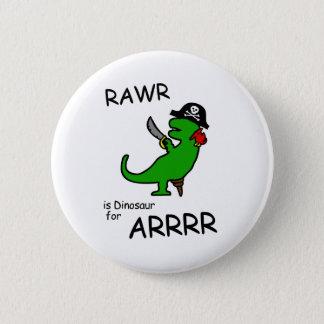 RAWR is Dinosaur for ARRR (Pirate Dinosaur) 6 Cm Round Badge