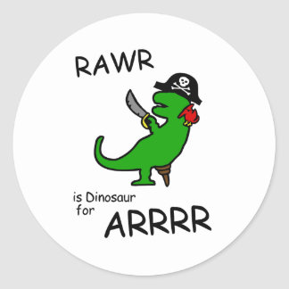 RAWR is Dinosaur for ARRR (Pirate Dinosaur) Round Sticker