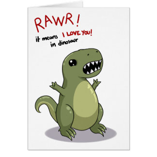 Rawr Means I love you in Dinosaur Cards