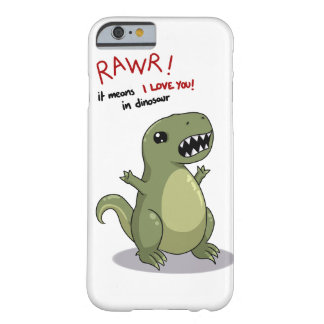 Rawr means I love you in dinosaur Barely There iPhone 6 Case