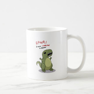 Rawr Means I love you in Dinosaur Coffee Mug