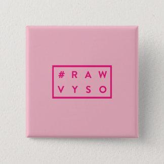 #rawVYSO: Pink Badge