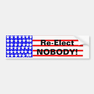 Re-elect NOBODY Bumper Sticker