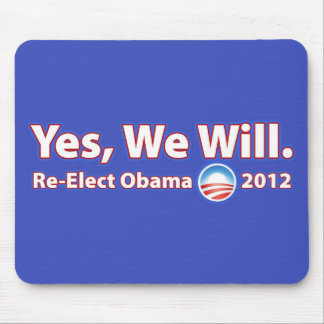 Re-Elect President Obama 2012 Yes We Can Mouse Pad