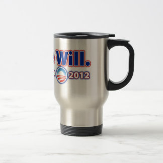 Re-Elect President Obama 2012 Yes We Can Stainless Steel Travel Mug