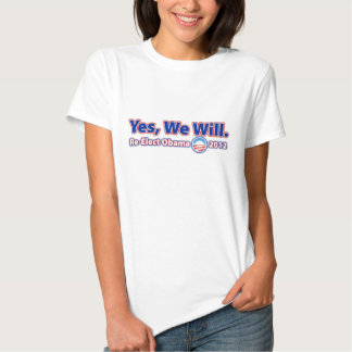 Re-Elect President Obama 2012 Yes We Can T Shirt