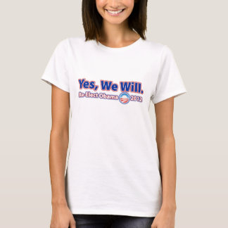 Re-Elect President Obama 2012 Yes We Can T-Shirt
