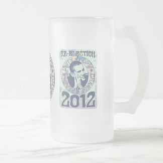 Re-Elect President Obama Election 2012 Gear Frosted Glass Mug