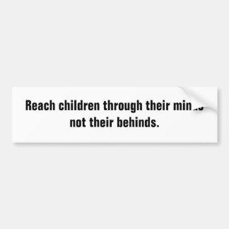 Reach children through their minds bumper sticker
