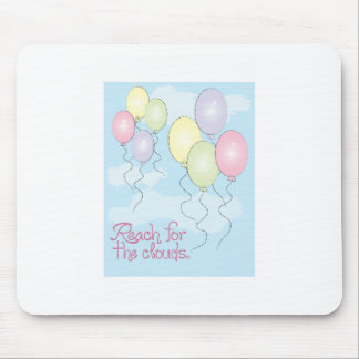 Reach for the clouds mousepads
