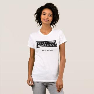 Reach for what's ahead T-Shirt