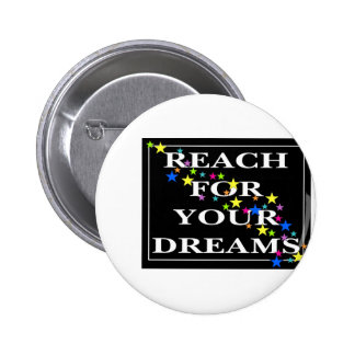 Reach for Your Dreams 6 Cm Round Badge