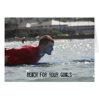 Reach for your goals- Motivational Card