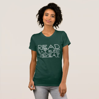 Read, Eat, Sleep, Repeat T-Shirt