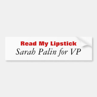 Read My Lipstick, Sarah Palin for VP Bumper Stickers