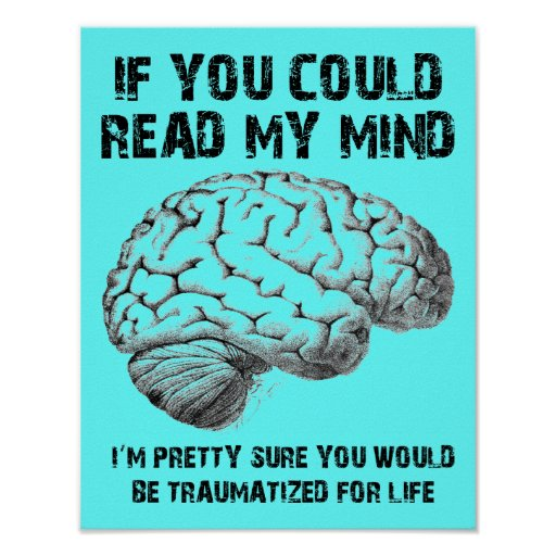 Read My Mind Funny Poster Sign