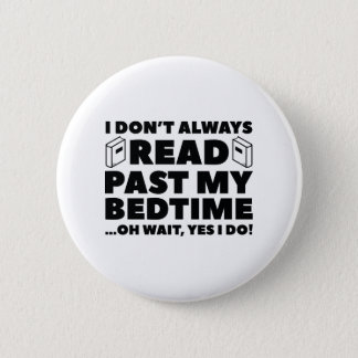 Read Past My Bedtime 6 Cm Round Badge