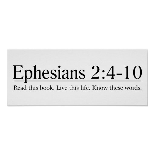 Read the Bible Ephesians 2:4-10 Poster