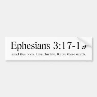 Read the Bible Ephesians 3:17-19 Bumper Sticker