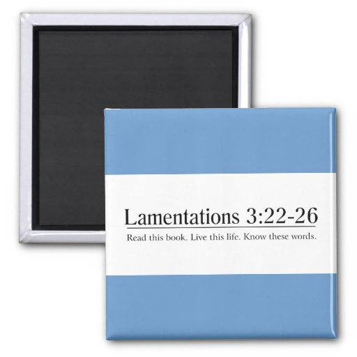 Read the Bible Lamentations 3:22-26 Magnets