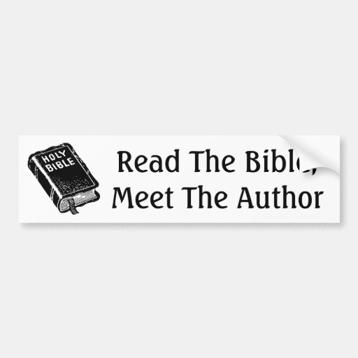 Read The Bible; Meet The Author Bumper Stickers