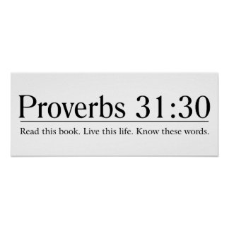 Read the Bible Proverbs 31:30 Posters