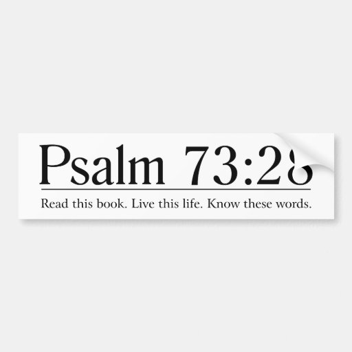 Read the Bible Psalm 73:28 Bumper Stickers