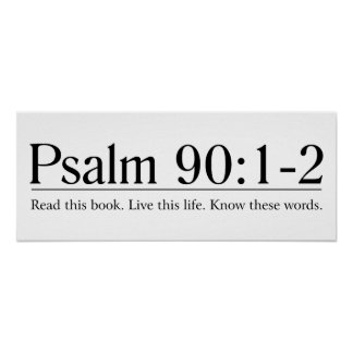 Read the Bible Psalm 90:1-2 Poster