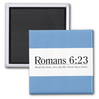Read the Bible Romans 6:23 Square Magnet