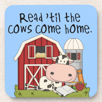 Read 'til The Cows Come Home Coaster