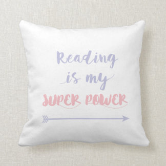 Reading is my super power cushion