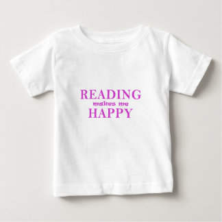 Reading Makes Me Happy Baby T-Shirt