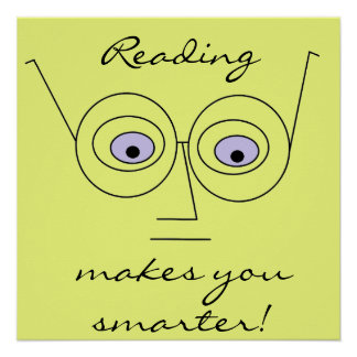 Reading makes you smarter Face Wearing Glasses Poster