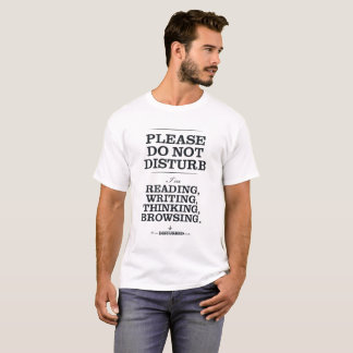 Reading, Writing, Thinking, Browsing T-Shirt