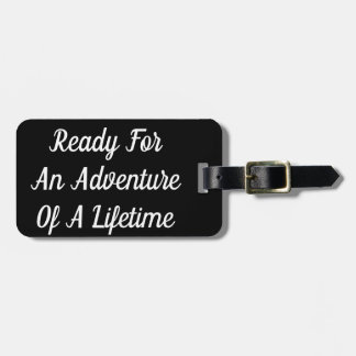 Ready For An Adventure Of A Lifetime Luggage Tag