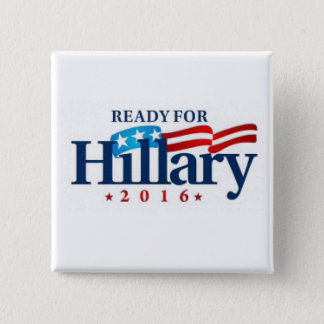 Ready For Hilary Clinton 2016 button