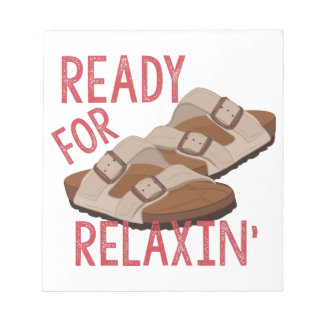 Ready For Relaxin Notepads