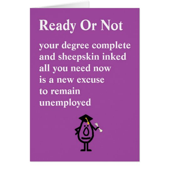 Ready Or Not - a funny graduation poem Card