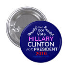 Ready! Set, Go! HILLARY CLINTON FOR PRESIDENT 2016 Pins