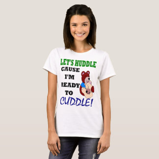 Ready To Cuddle T-Shirt