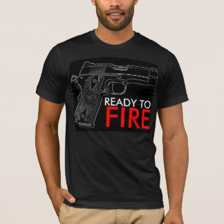 READY TO FIRE T-Shirt