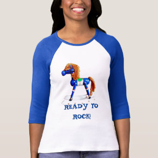 Ready To  Rock! Rocking Hobby Horse T-Shirt
