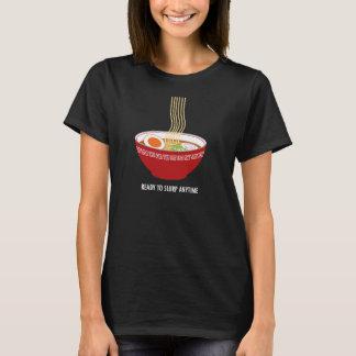 Ready to Slurp Ramen Anytime T-Shirt (Dark)