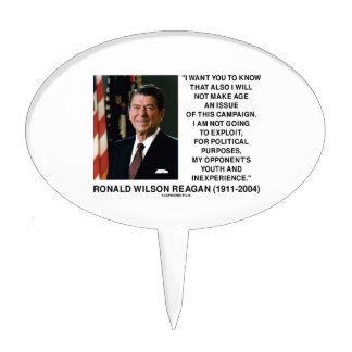Reagan Not Make Age An Issue Campaign Youth Quote Cake Pick