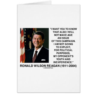 Reagan Not Make Age An Issue Campaign Youth Quote Greeting Card