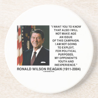 Reagan Not Make Age An Issue Campaign Youth Quote Coaster