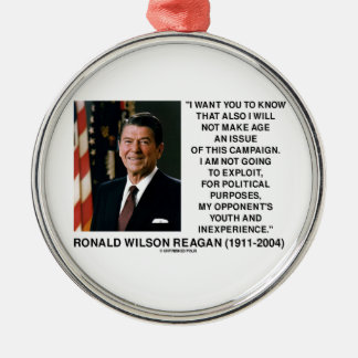 Reagan Not Make Age An Issue Campaign Youth Quote Silver-Colored Round Decoration