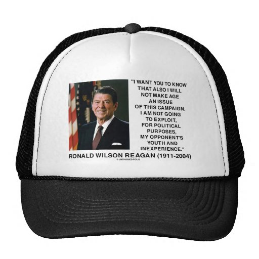Reagan Not Make Age An Issue Campaign Youth Quote Trucker Hat