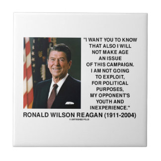 Reagan Not Make Age An Issue Campaign Youth Quote Small Square Tile